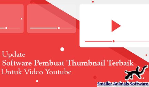 Update Software Pembuat Thumbnail Terbaik Untuk Video Youtube