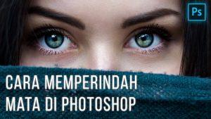 Cara menggunakan Photoshop untuk mempercantik mata